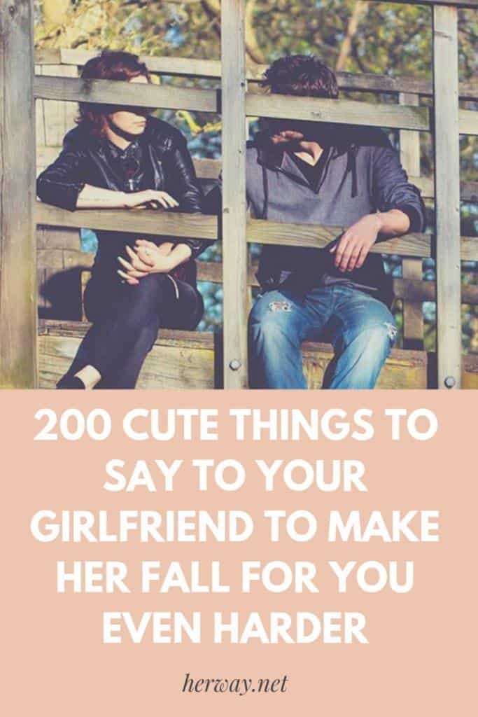 200 Cute Things To Say To Your Girlfriend To Make Her Fall For You Even Harder