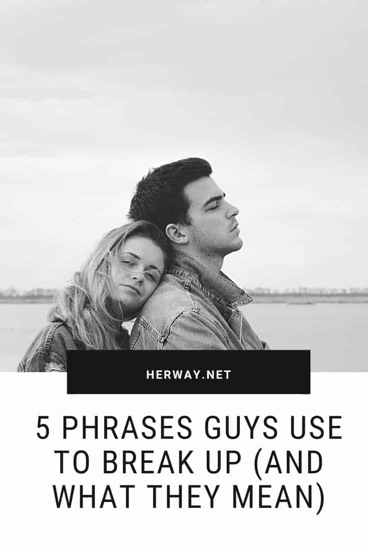 5 Phrases Guys Use To Break Up (And What They Mean)