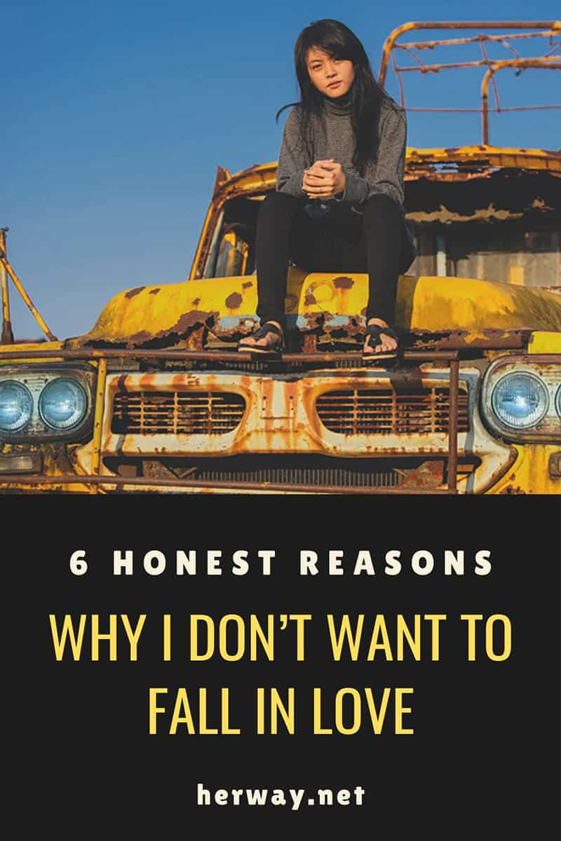 6 Honest Reasons Why I Don't Want To Fall In Love