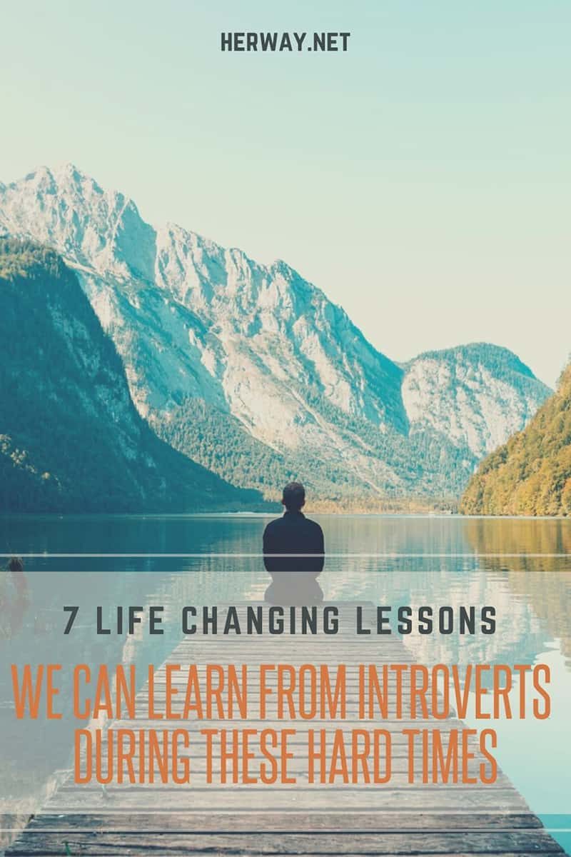 7 Life Changing Lessons We Can Learn From Introverts During These Hard Times