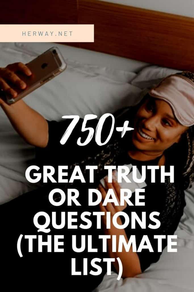750+ Great Truth Or Dare Questions (The Ultimate List)