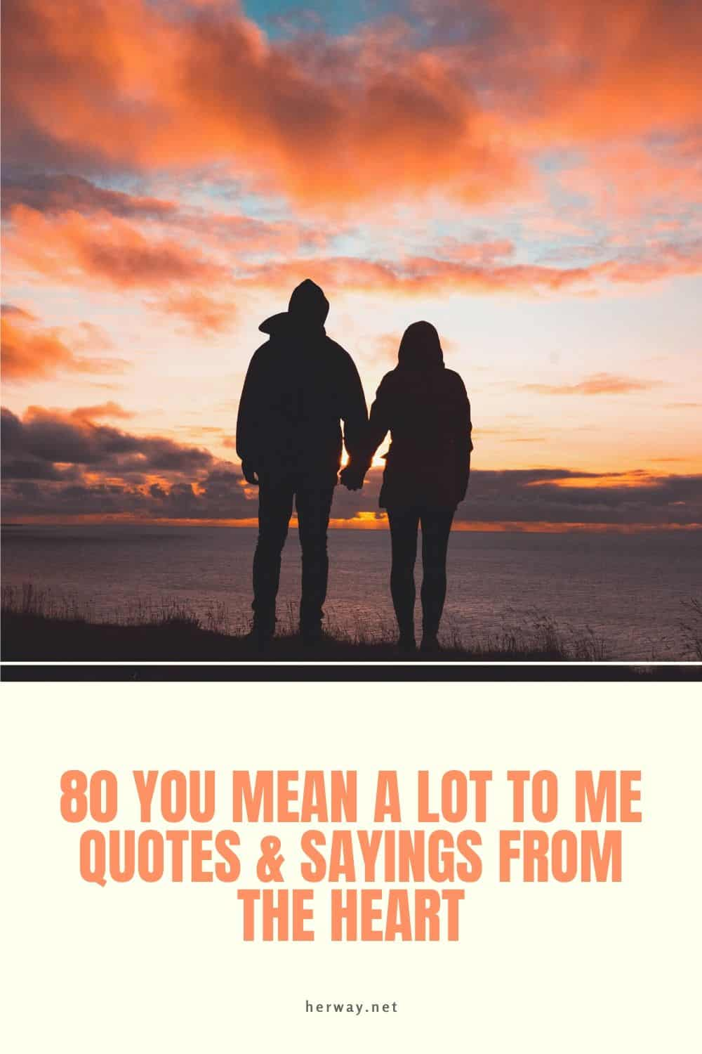 80 You Mean A Lot To Me Quotes & Sayings From The Heart