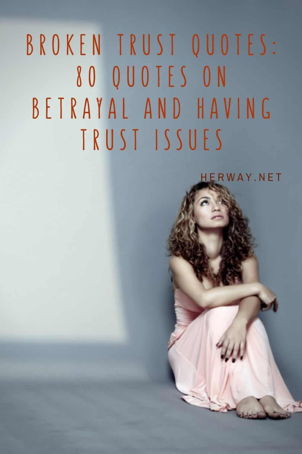 Broken Trust Quotes 80 Quotes On Betrayal And Having Trust Issues