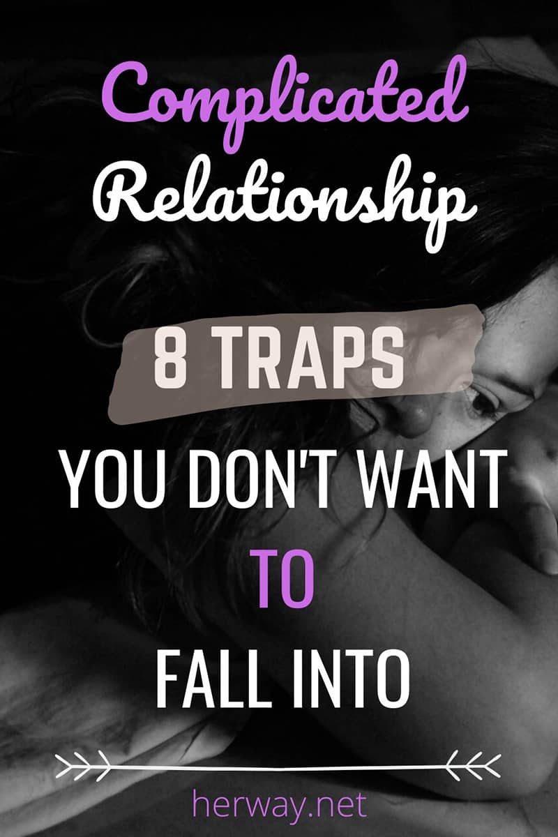 Complicated Relationship: 8 Traps You Don't Want To Fall Into Pinterest