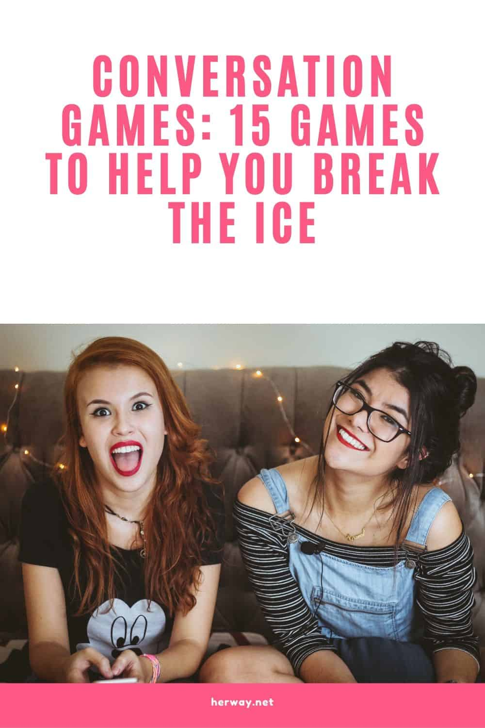 Conversation Games 15 Games To Help You Break The Ice Pinterest