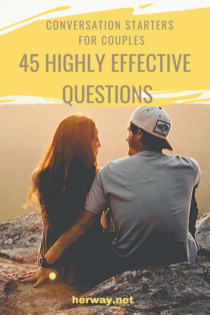 Conversation Starters For Couples: 45 Highly Effective Questions Pinterest