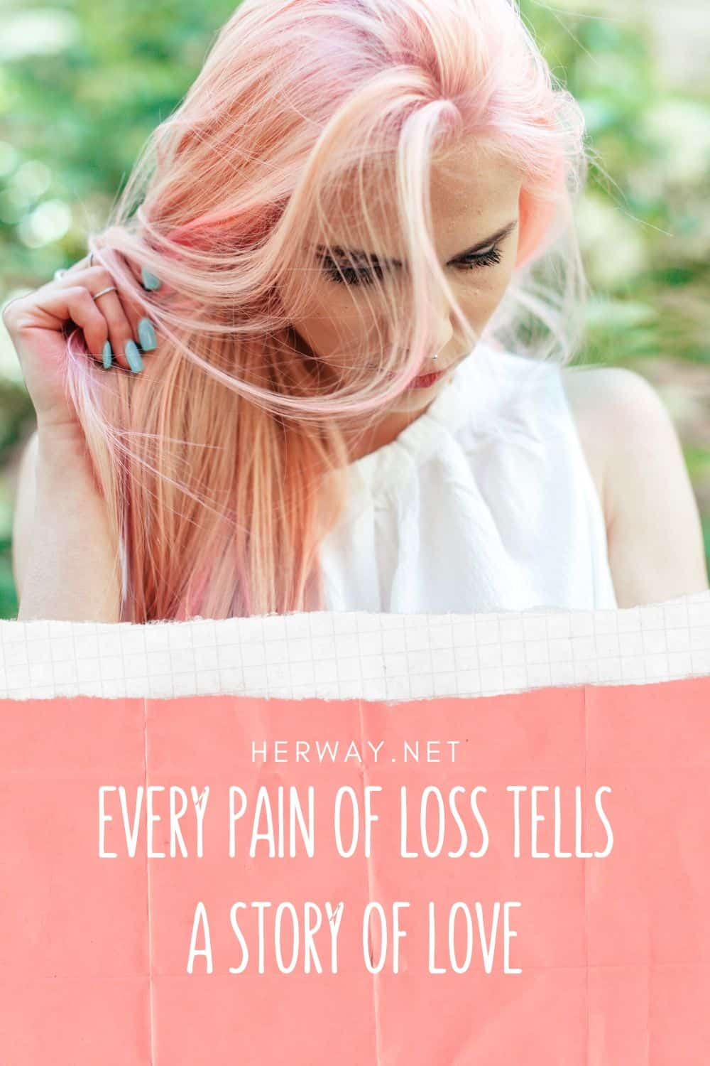 EVERY PAIN OF LOSS TELLS A STORY OF LOVE