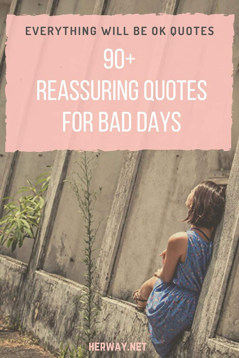 Everything Will Be OK Quotes 90+ Reassuring Quotes For Bad Days