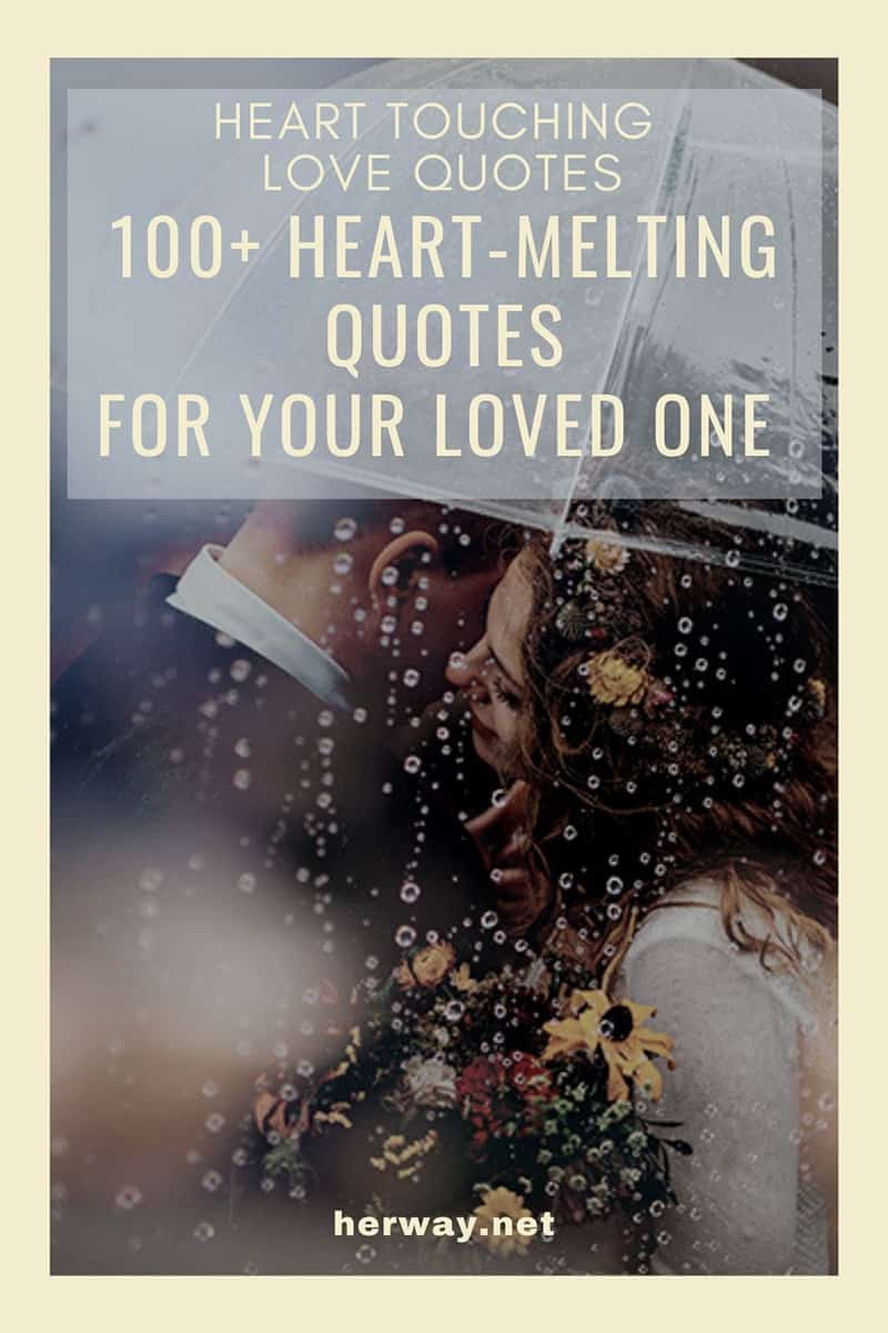 Heart Touching Love Quotes; 100+ Heart-Melting Quotes For Your Loved One