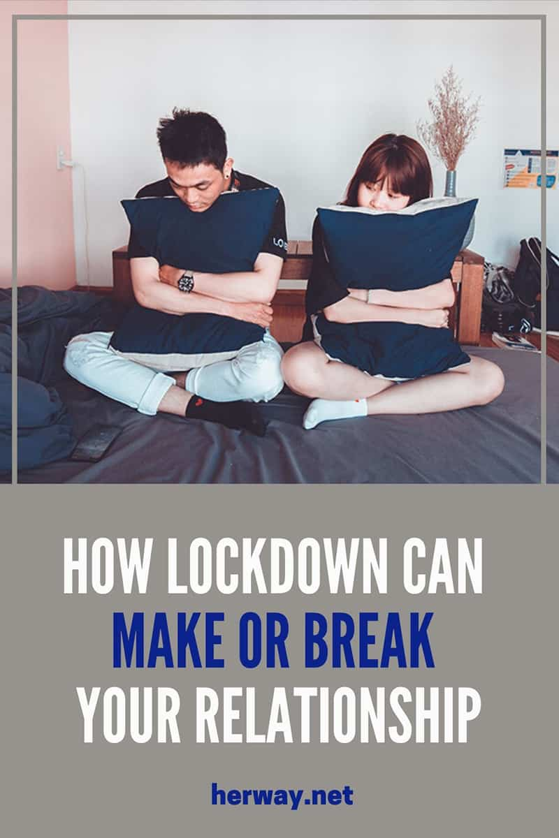 How Lockdown Can Make Or Break Your Relationship