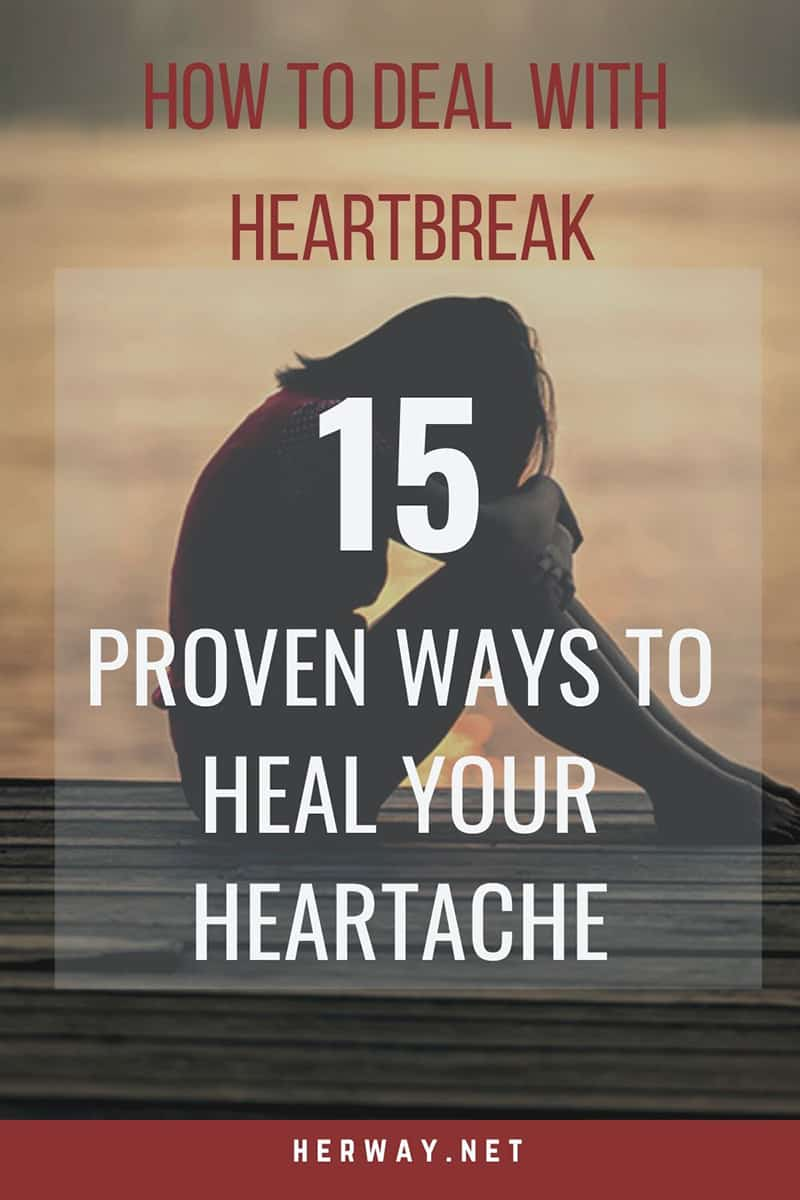 How To Deal With Heartbreak: 15 Proven Ways To Heal Your Heartache