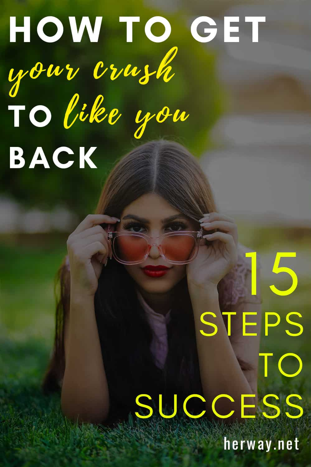 How To Get Your Crush To Like You Back 15 Steps To Success Pinterest
