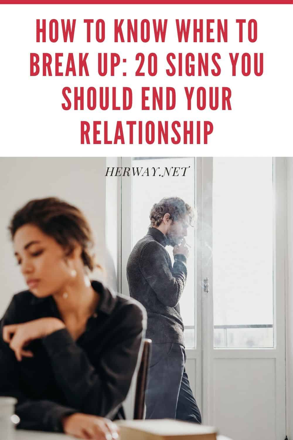 How To Know When To Break Up_ 20 Signs You Should End Your Relationship Pinterest