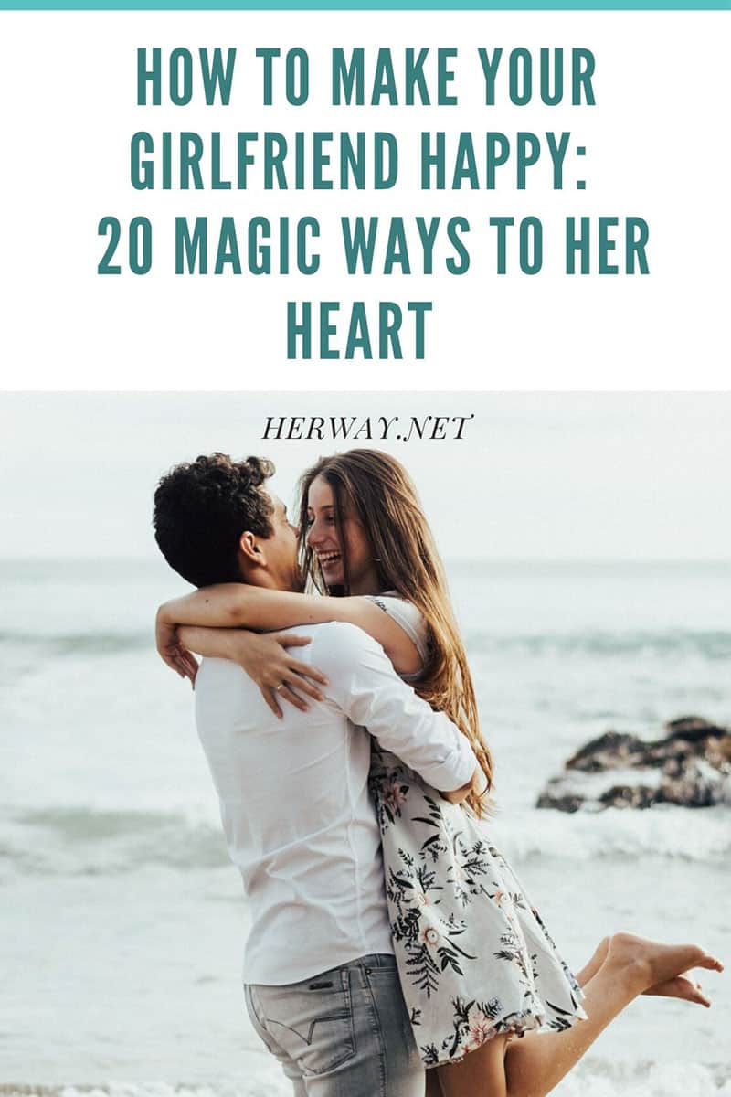 How To Make Your Girlfriend Happy 20 Magic Ways To Her Heart Pinterest