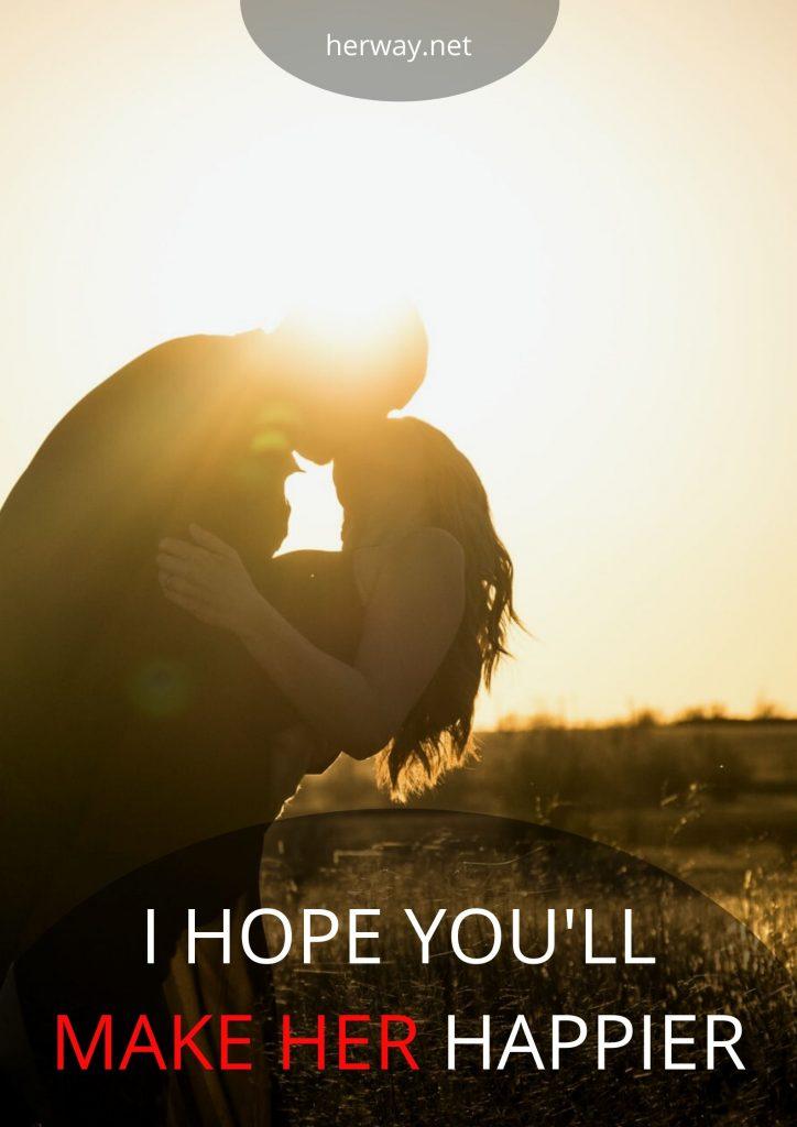 I Hope You'll Make Her Happier