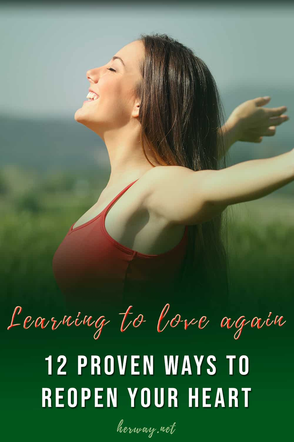 Learning To Love Again 12 Proven Ways To Reopen Your Heart