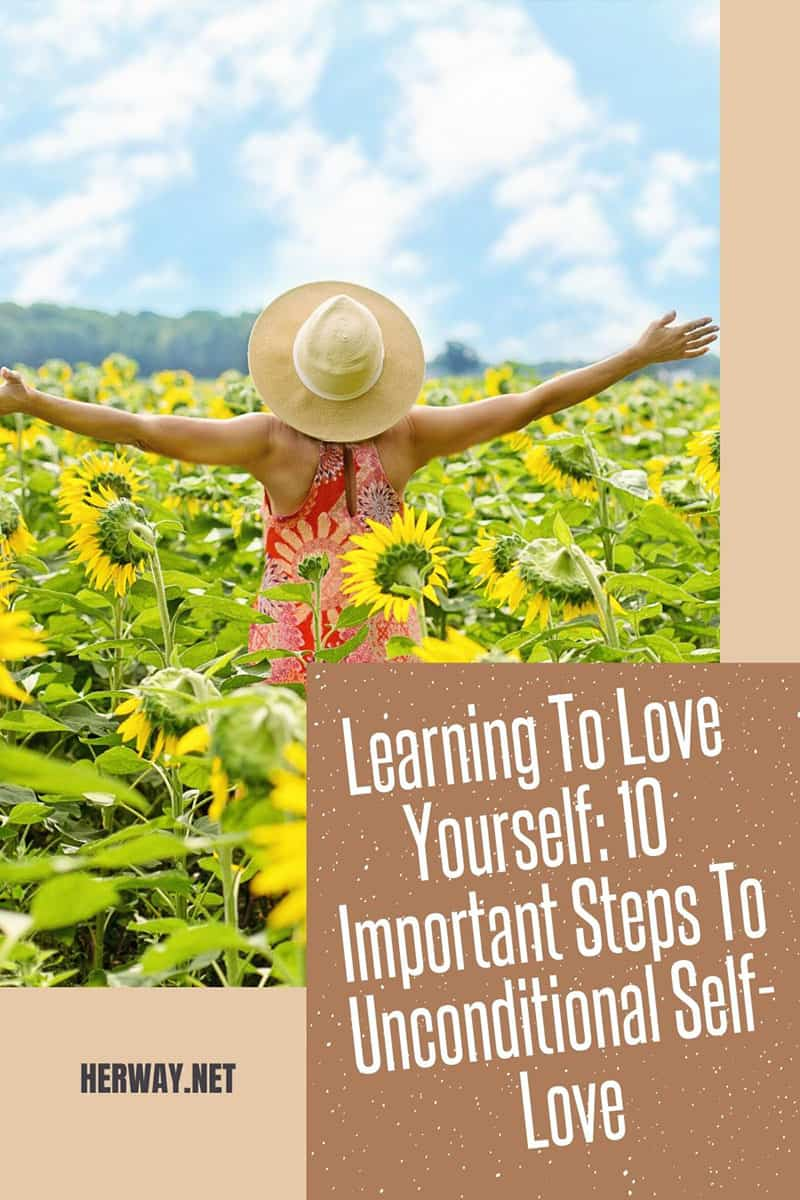 Learning To Love Yourself 10 Important Steps To Unconditional Self-Love Pinterest