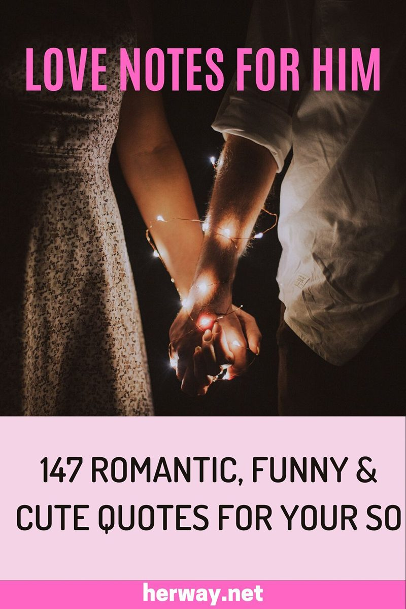 Love Notes For Him 147 Romantic, Funny & Cute Quotes For Your SO Pinterest