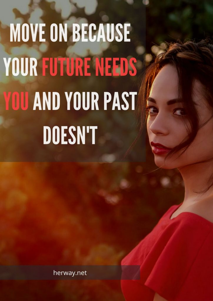 Move On Because Your Future Needs You And Your Past Doesn't
