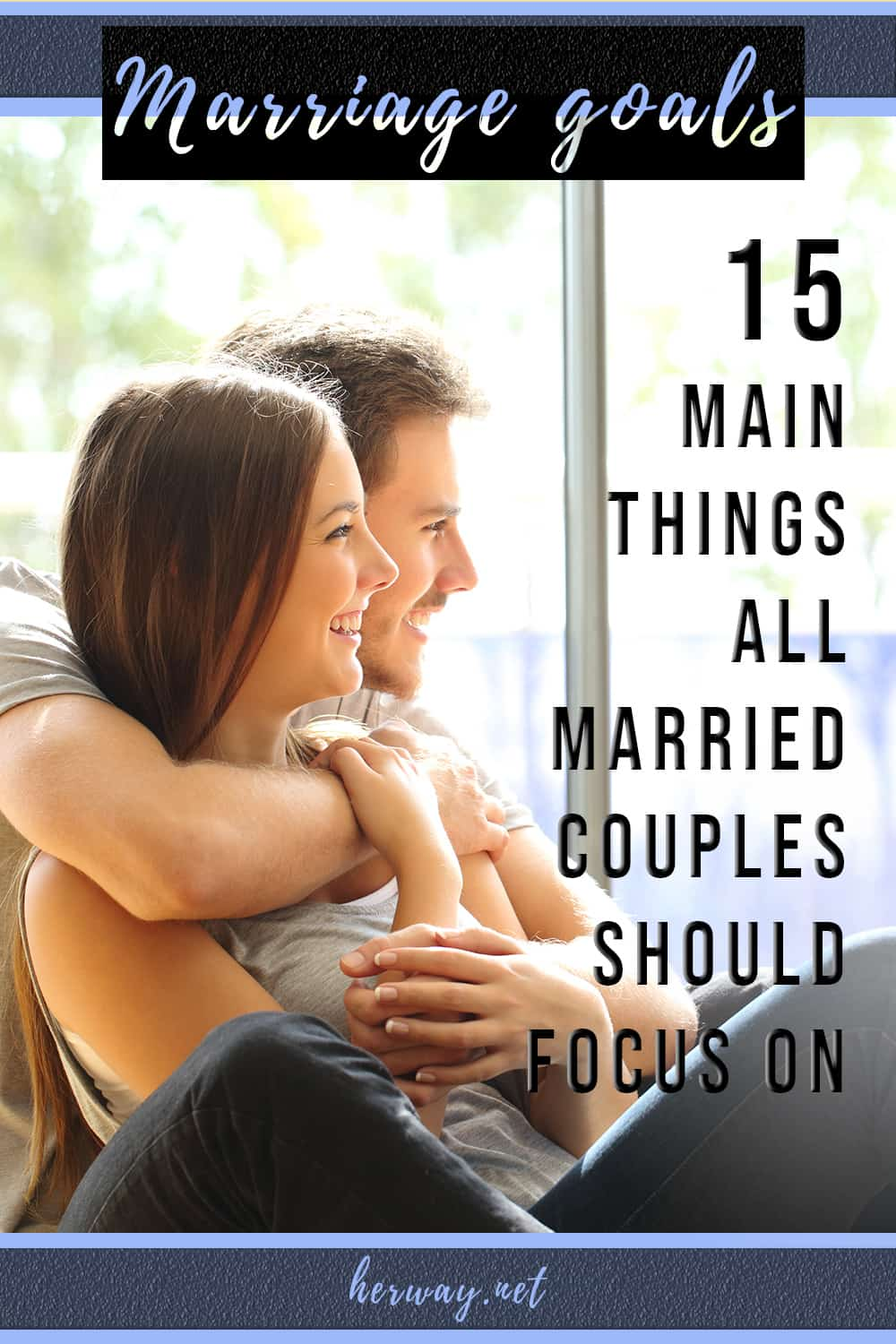 Marriage Goals 15 Main Things All Married Couples Should Focus On