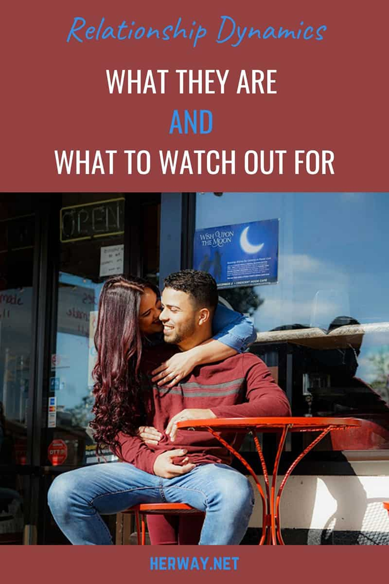 Relationship Dynamics: What They Are And What To Watch Out For