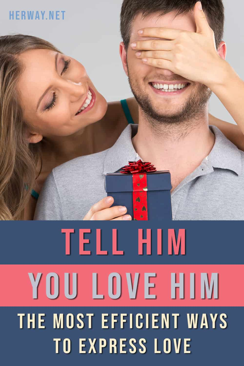 Tell Him You Love Him The Most Efficient Ways To Express Love