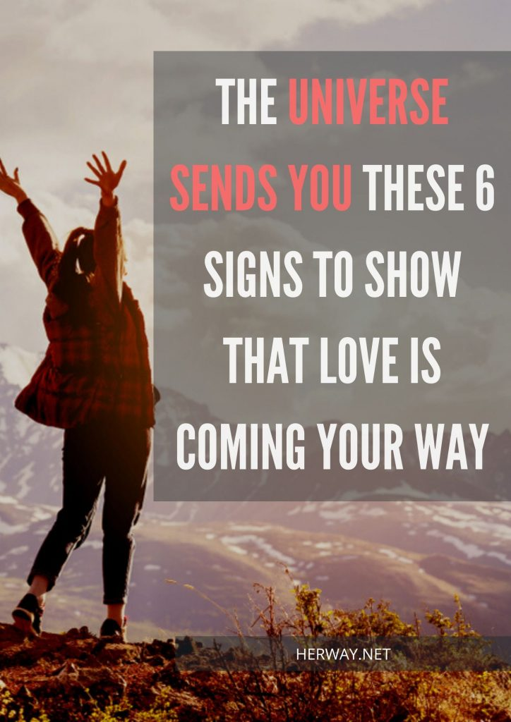 The Universe Sends You These 6 Signs To Show That Love Is Coming Your Way