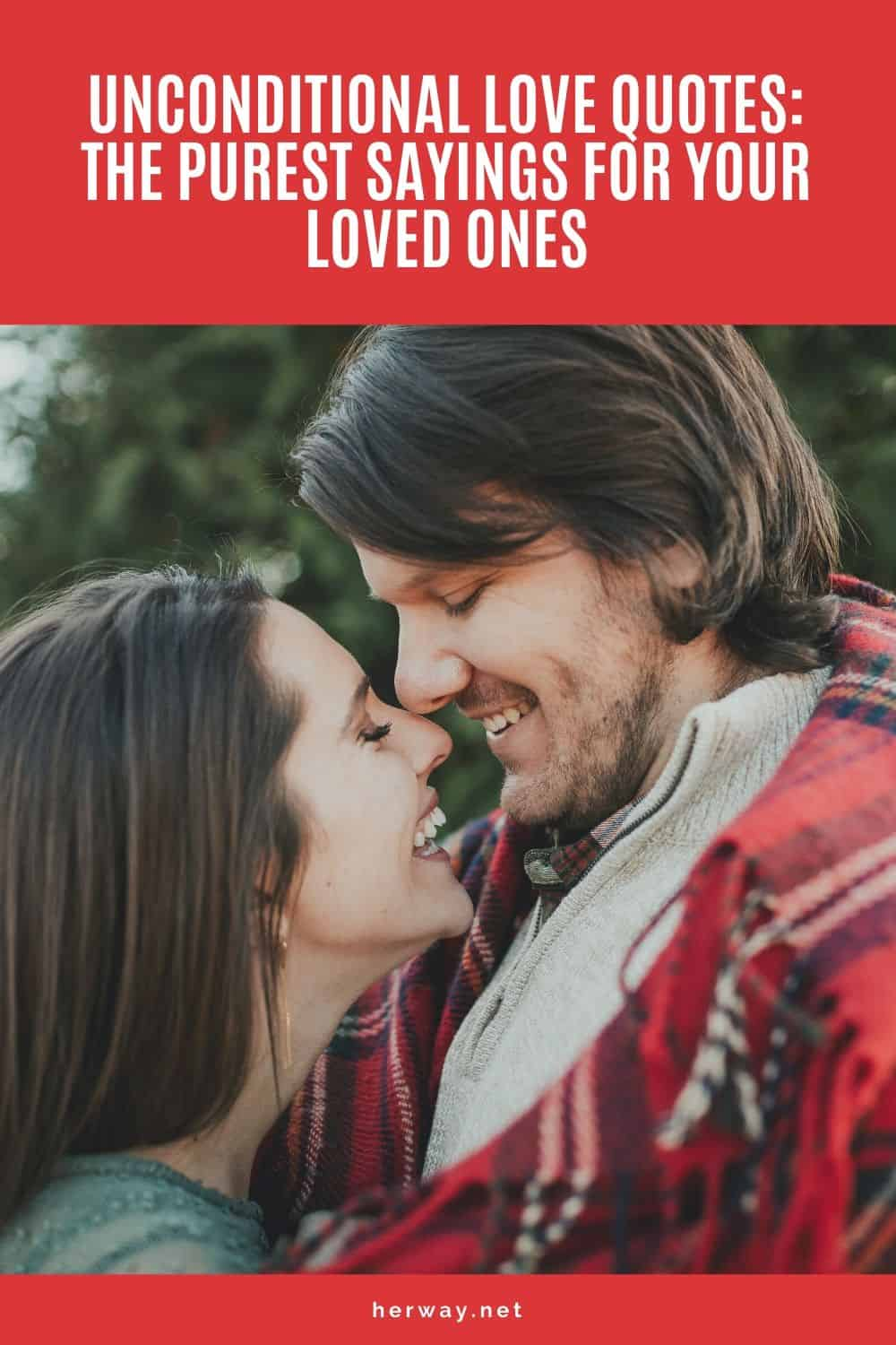 Unconditional Love Quotes The Purest Sayings For Your Loved Ones Pinterest