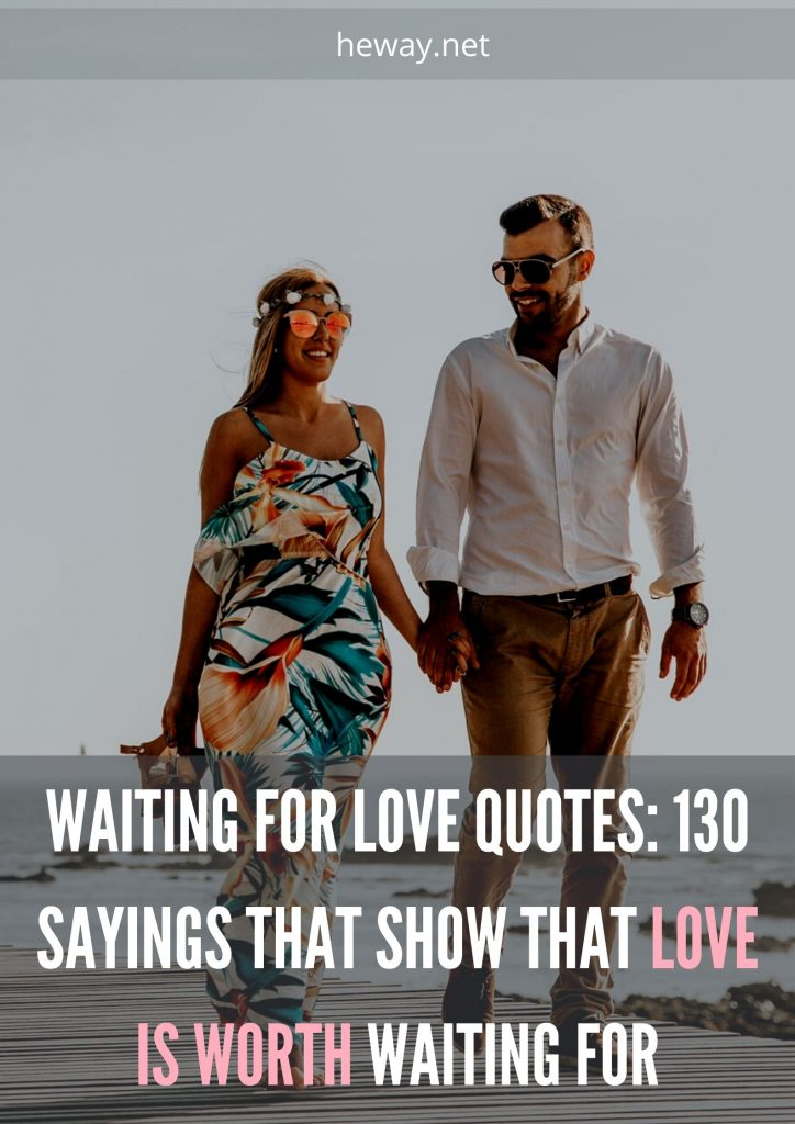 Waiting For Love Quotes: 130 Sayings That Show That Love Is Worth Waiting For