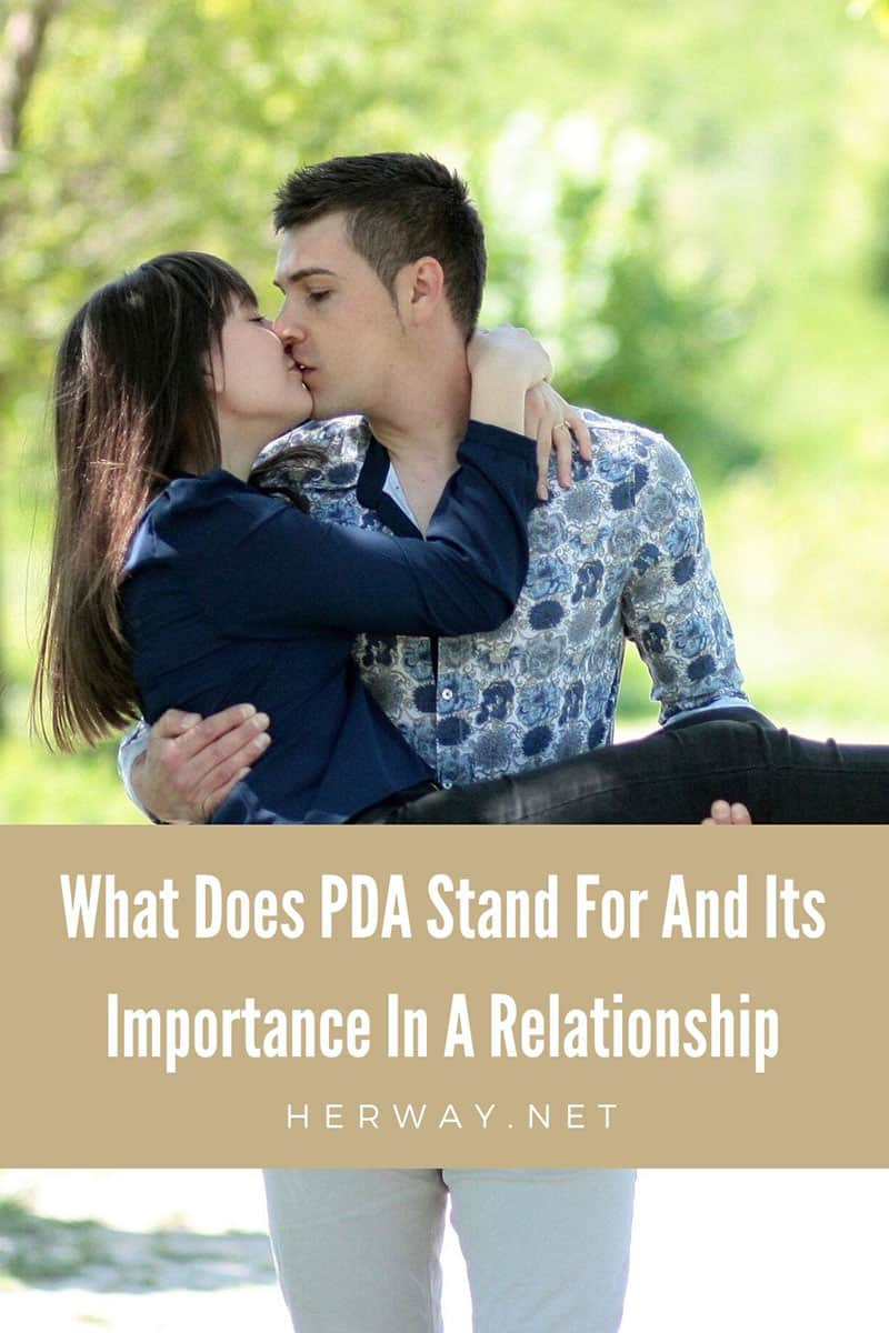 What Does PDA Stand For And Its Importance In A Relationship Pinterest