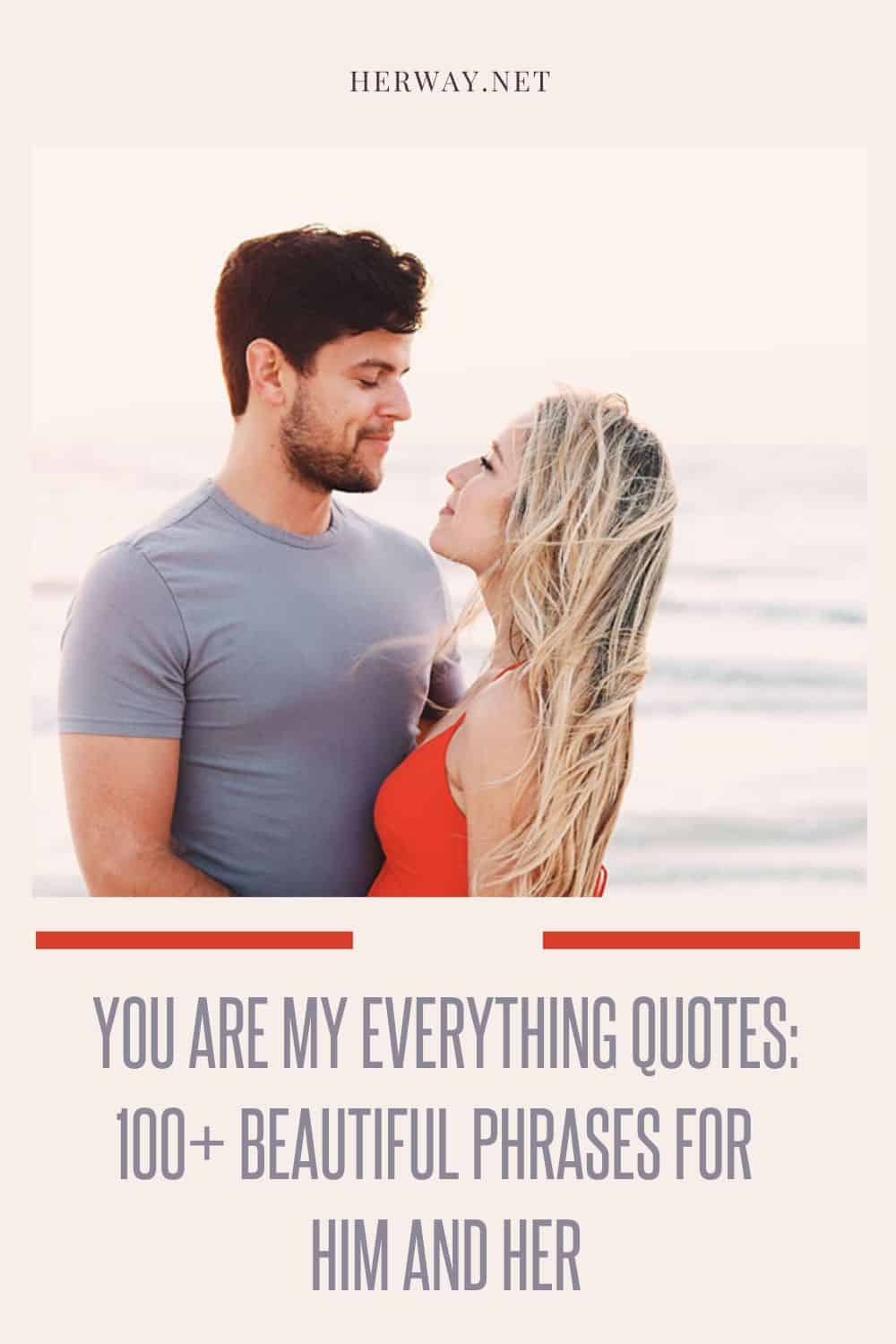 You Are My Everything Quotes_ 100+ Beautiful Phrases For Him And Her