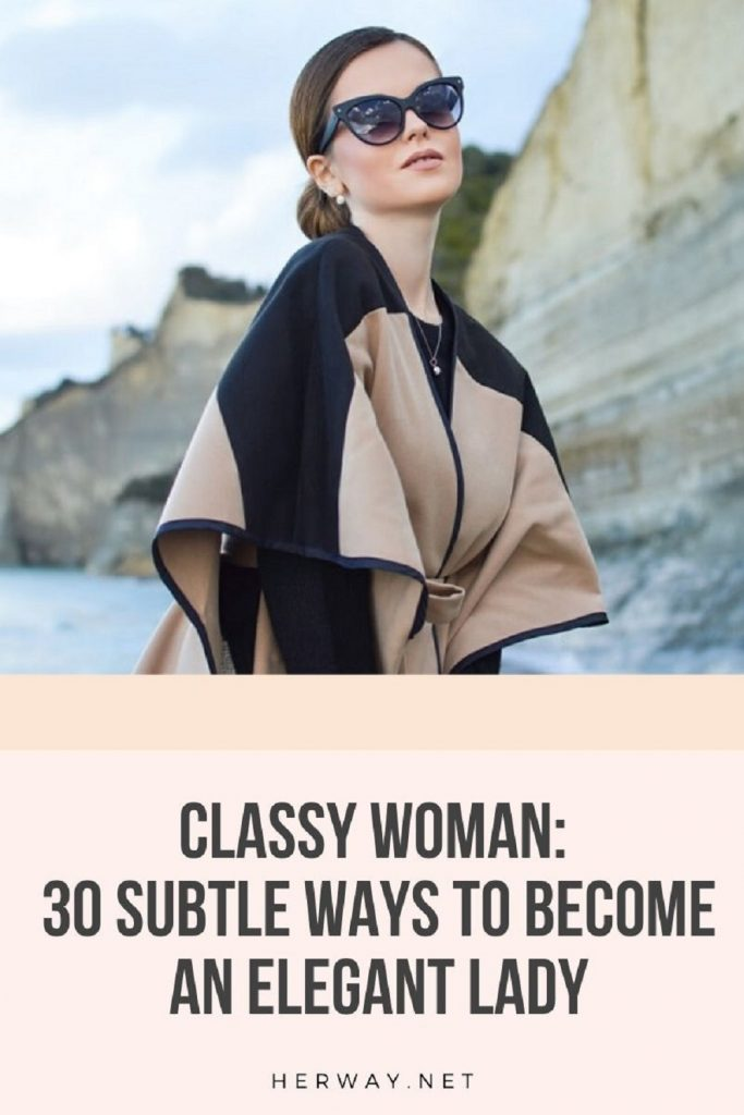 Classy Woman: 30 Subtle Ways To Become An Elegant Lady Pinterest
