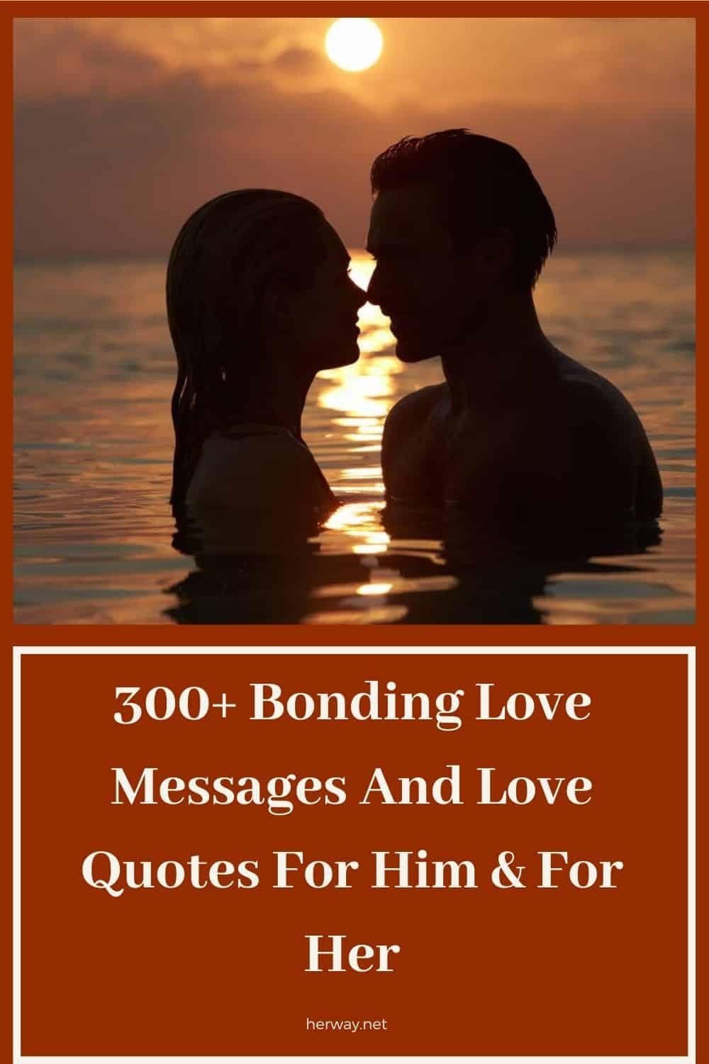 300+ Bonding Love Messages And Love Quotes For Him & For Her