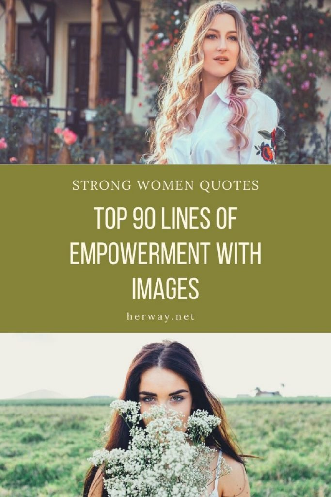 Strong Women Quotes: Top 90 Lines Of Empowerment With Images Pinterest