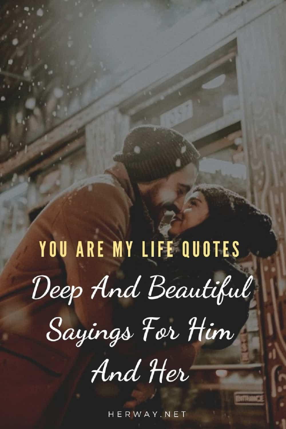 You Are My Life Quotes: Deep And Beautiful Sayings For Him And Her Pinterest