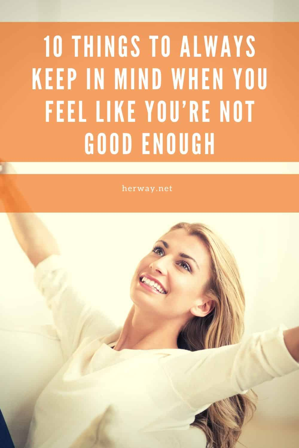 10 Things To Always Keep In Mind When You Feel Like You're Not Good Enough