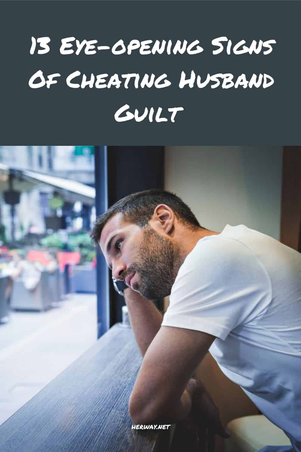 13 Eye-opening Signs Of Cheating Husband Guilt
