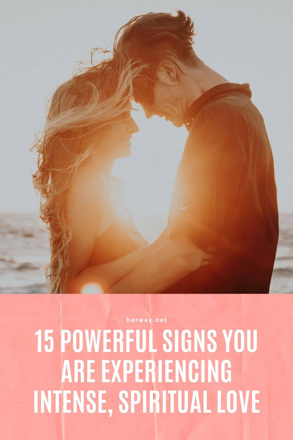 15 Powerful Signs You Are Experiencing Intense, Spiritual Love