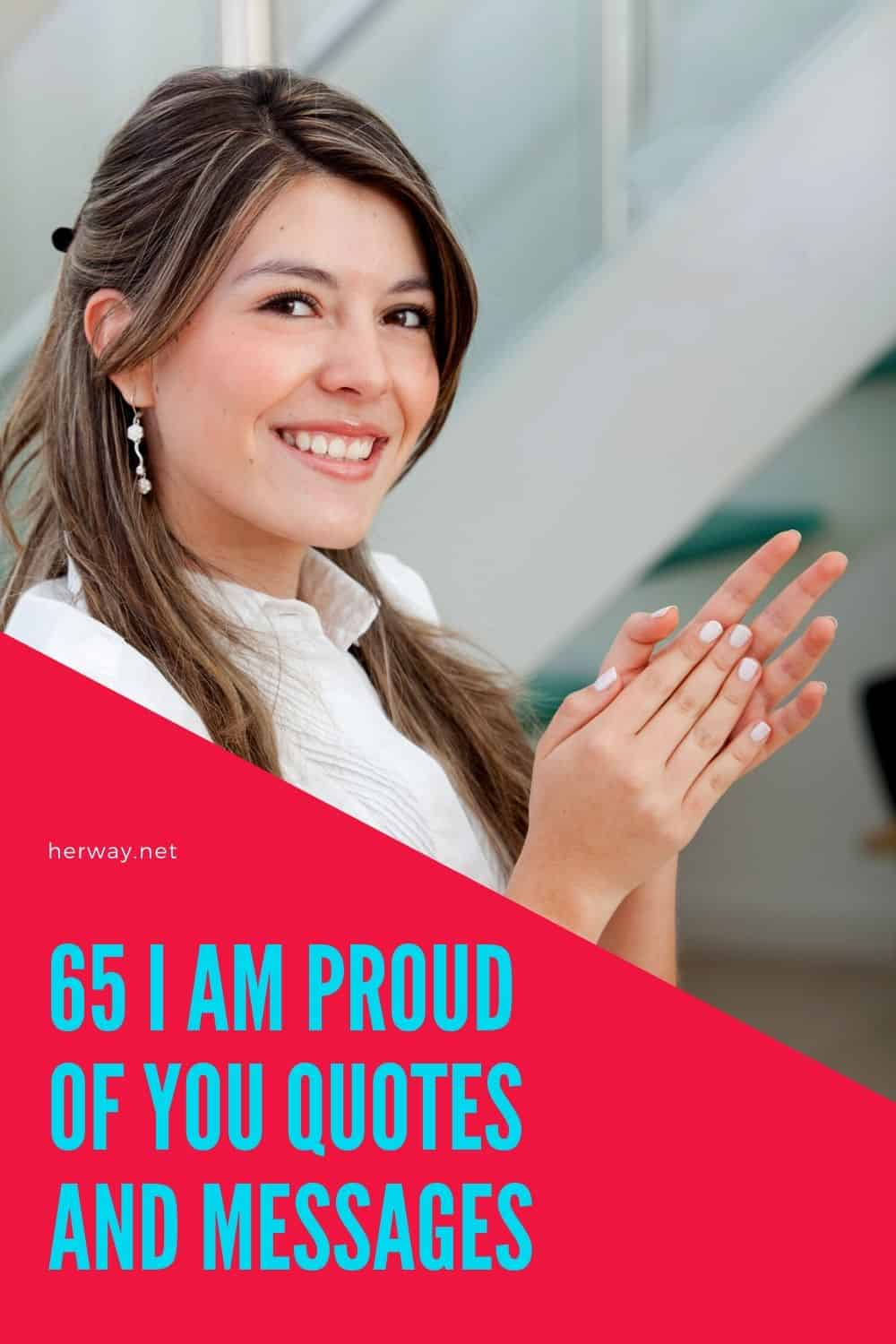 65 I Am Proud Of You Quotes And Messages