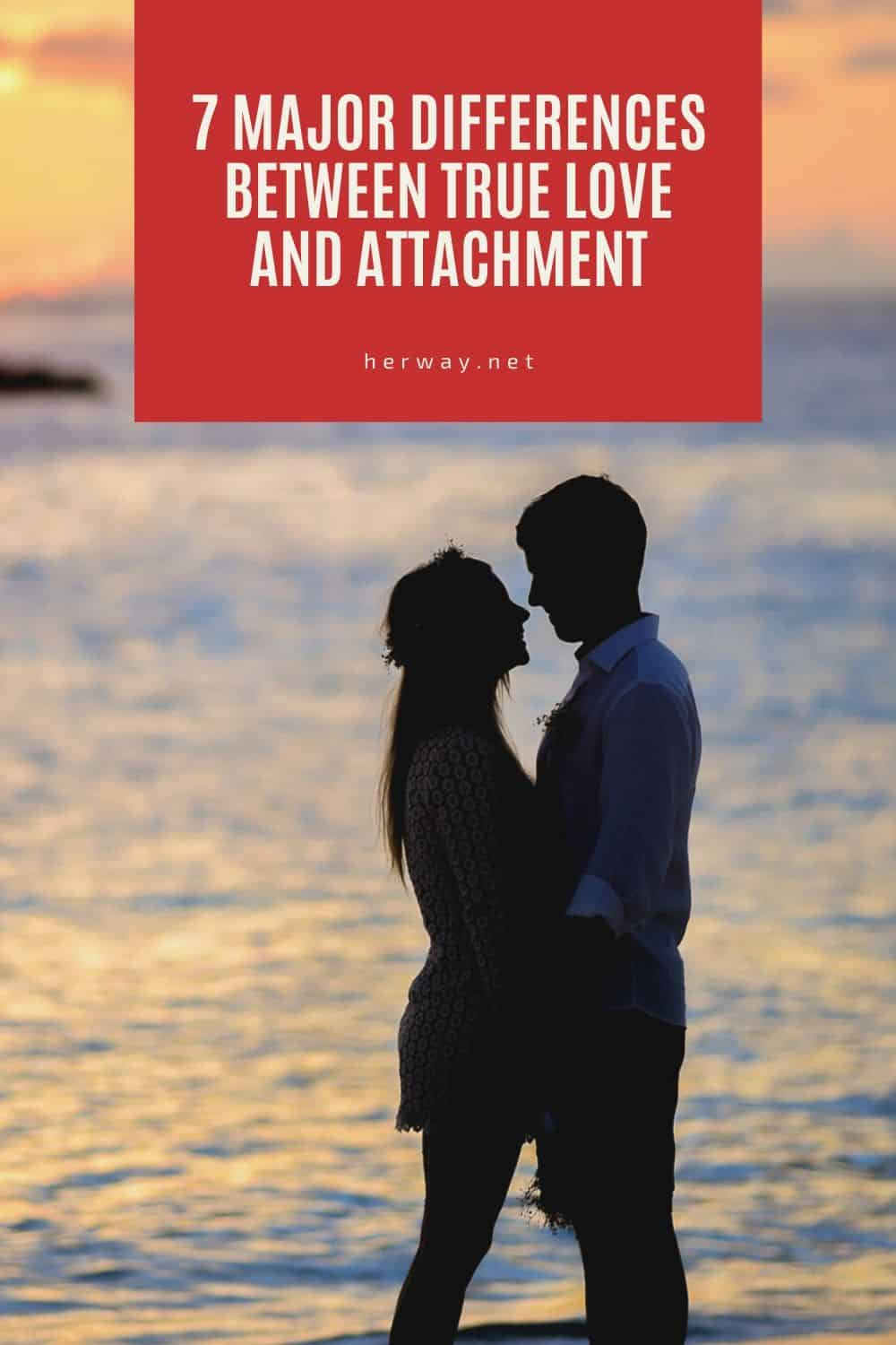 7 Major Differences Between True Love And Attachment