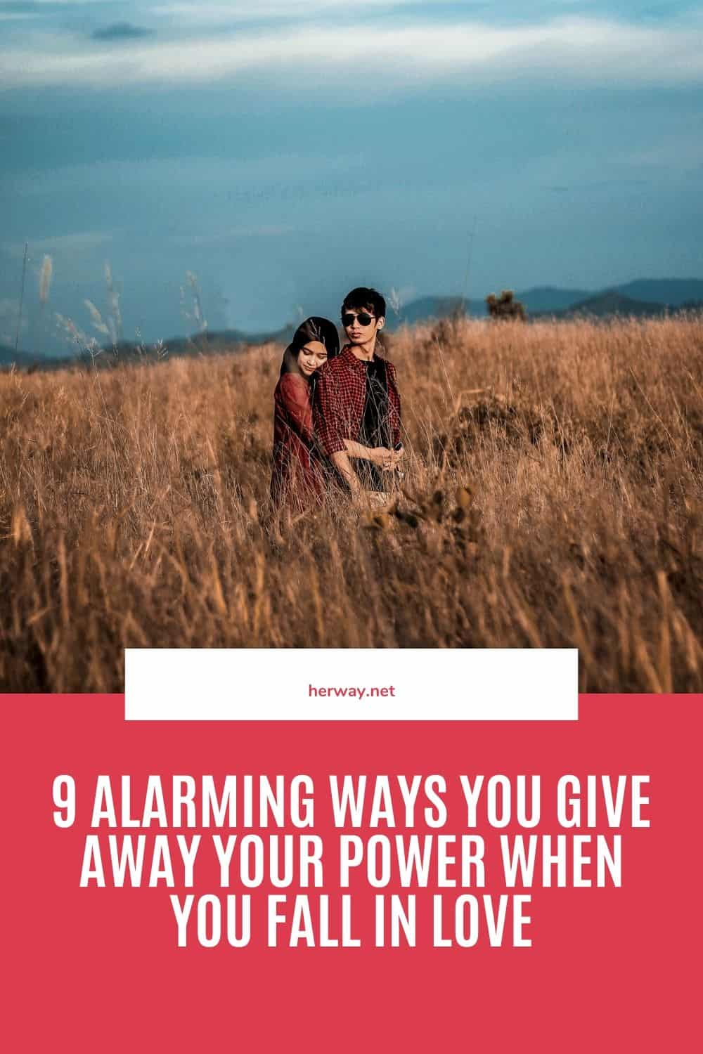 9 Alarming Ways You Give Away Your Power When You Fall In Love