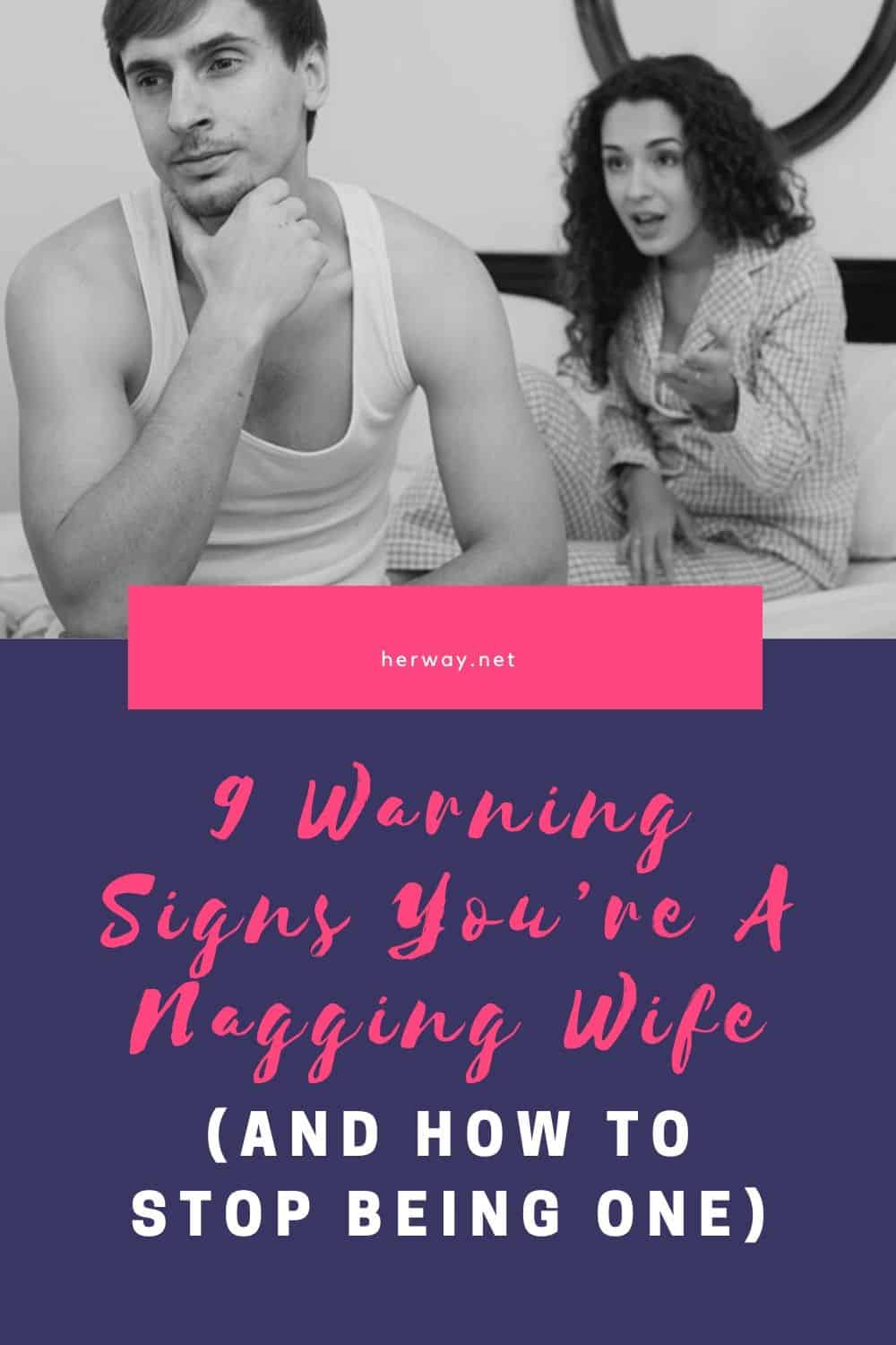 9 Warning Signs You're A Nagging Wife (And How To Stop Being One)