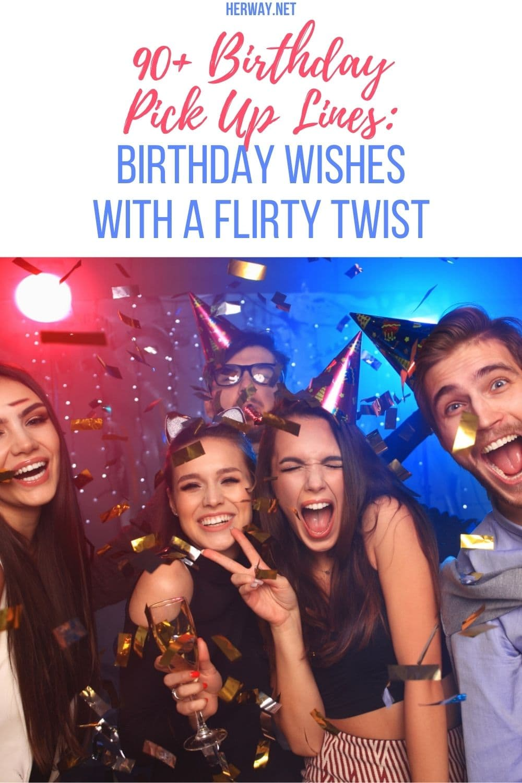 90+ Birthday Pick Up Lines: Birthday Wishes With A Flirty Twist