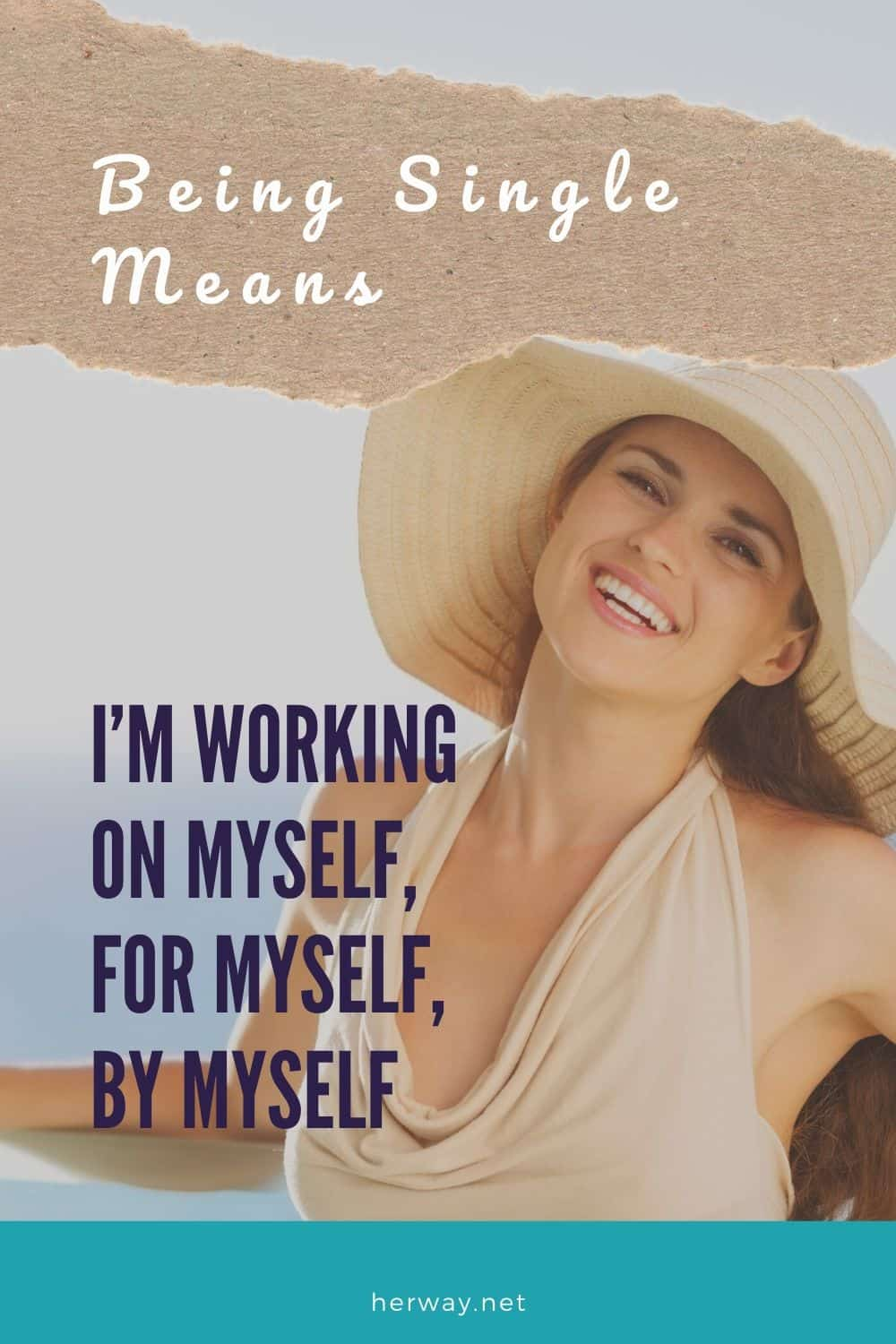 Being Single Means I'm Working On Myself, For Myself, By Myself