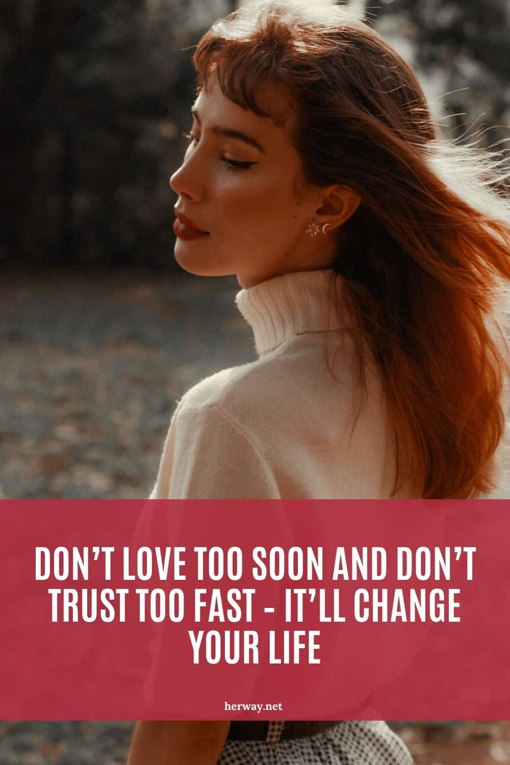 Don't Love Too Soon And Don't Trust Too Fast – It'll Change Your Life