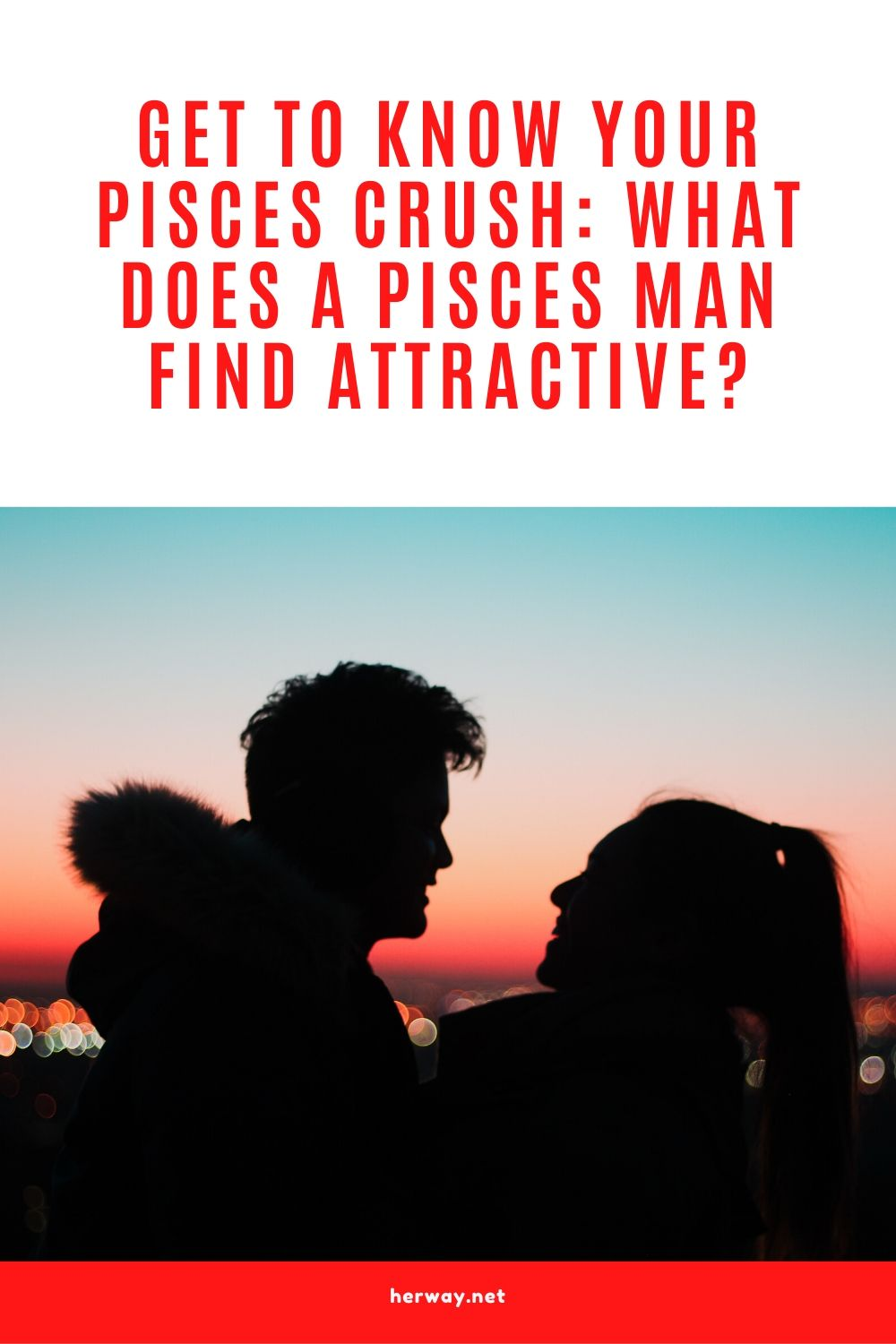 Get To Know Your Pisces Crush What Does A Pisces Man Find Attractive