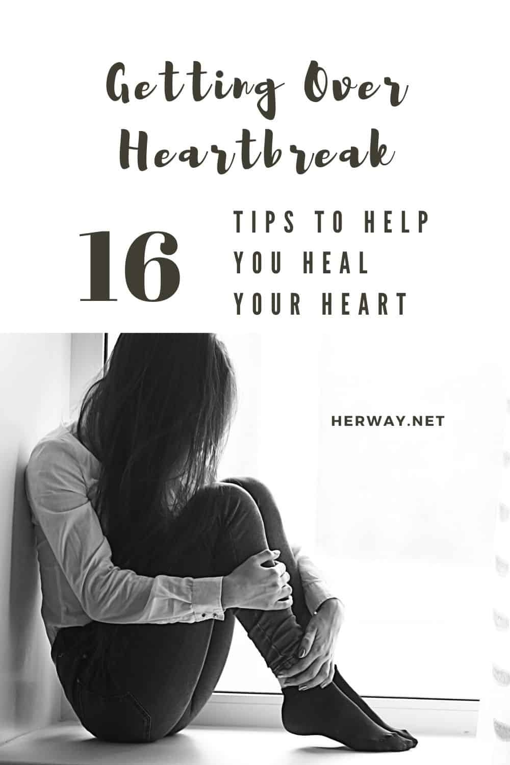 Getting Over Heartbreak: 16 Tips To Help You Heal Your Heart