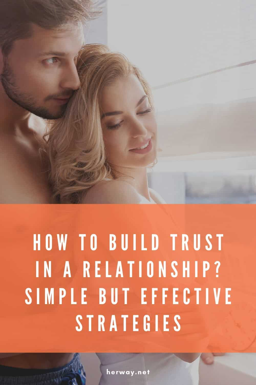 How To Build Trust In A Relationship? Simple But Effective Strategies