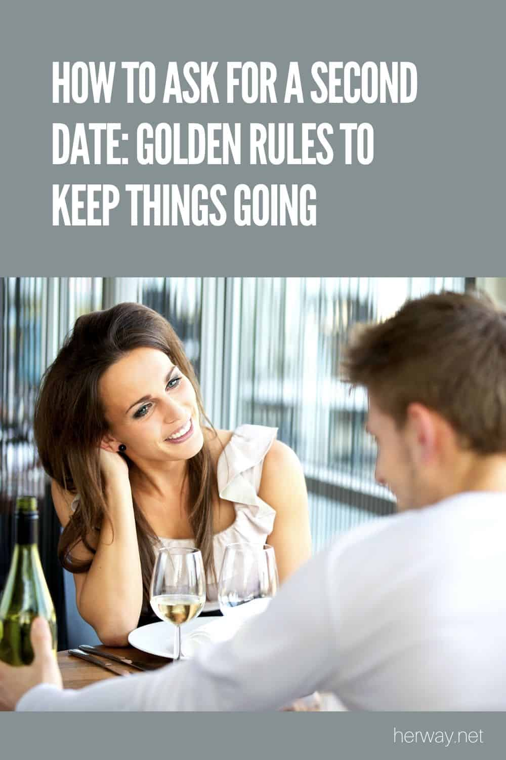 How To Ask For A Second Date: Golden Rules To Keep Things Going