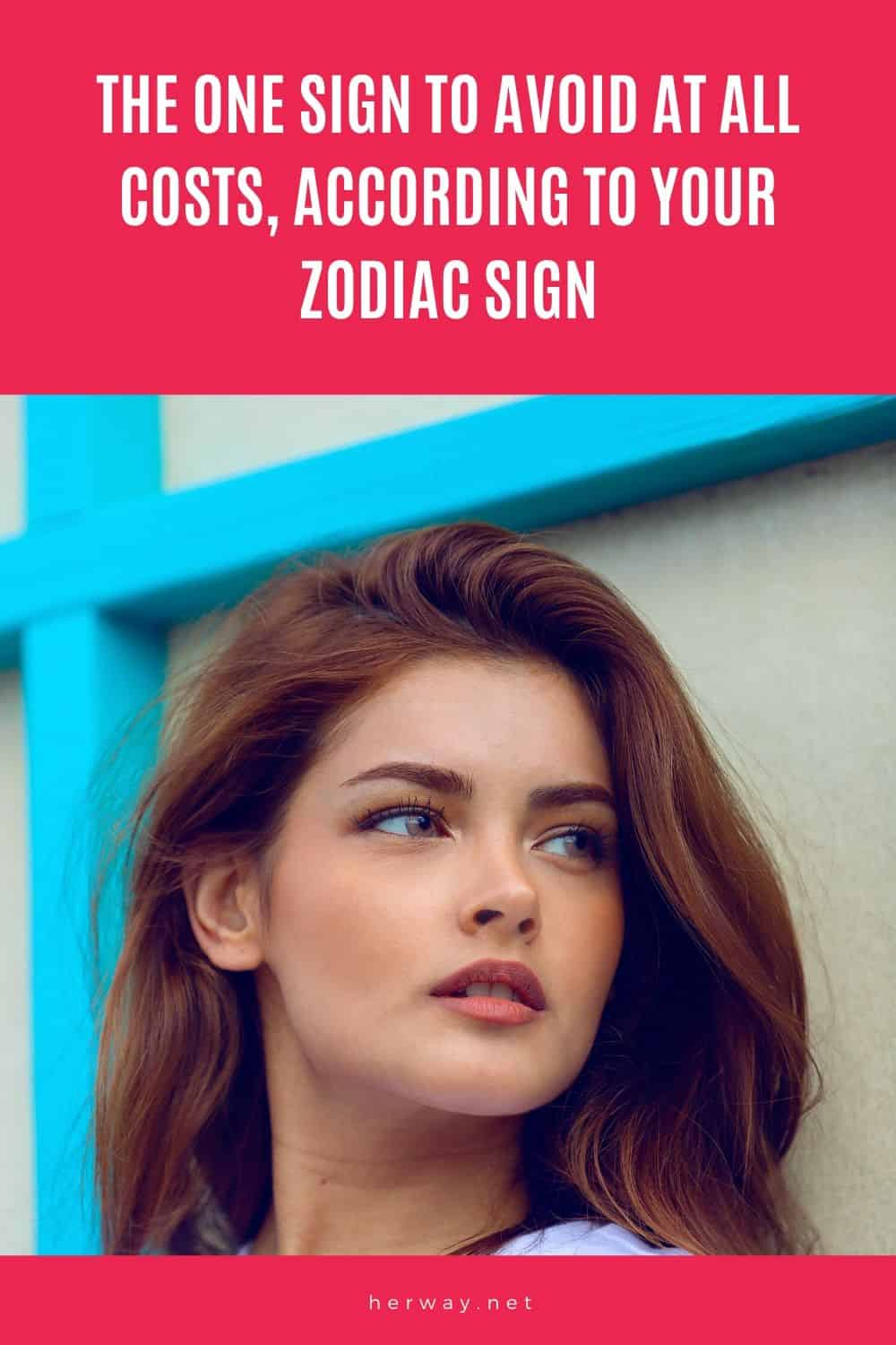 The One Sign To Avoid At All Costs, According To Your Zodiac Sign